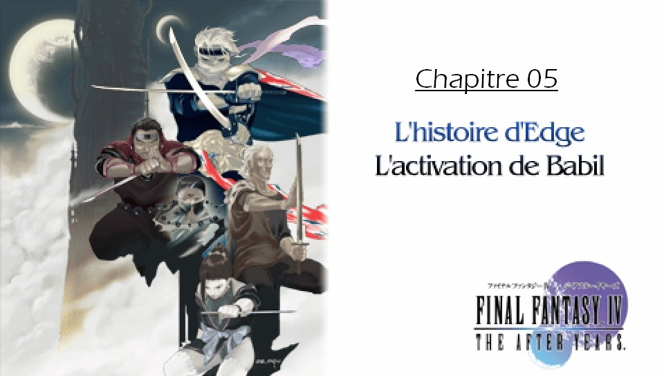 Soluce de Final Fantasy IV After Years Ch05