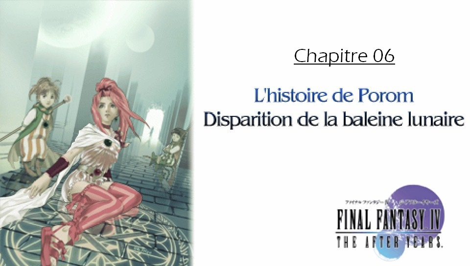 Soluce de Final Fantasy IV After Years Ch06