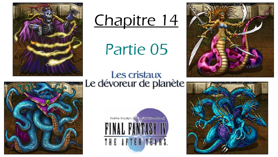 Soluce de Final Fantasy IV After Years Ch14