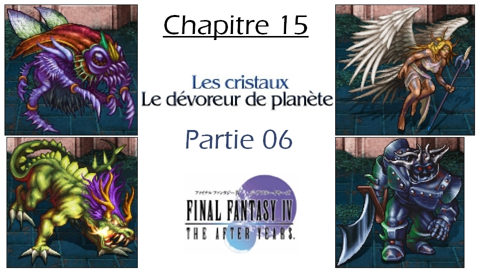 Soluce de Final Fantasy IV After Years Ch15