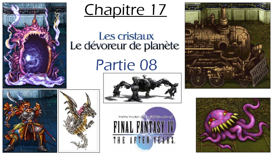 Soluce de Final Fantasy IV After Years Ch17